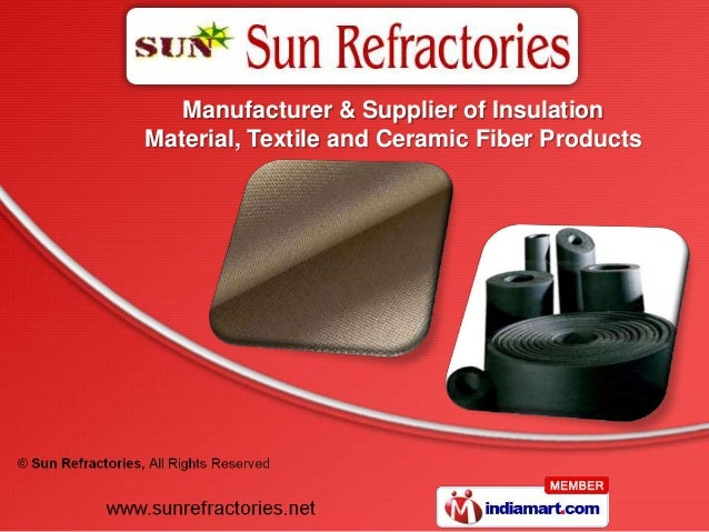 Manufacturer & Supplier of InsulationMaterial, Textile and Ceramic Fiber Products