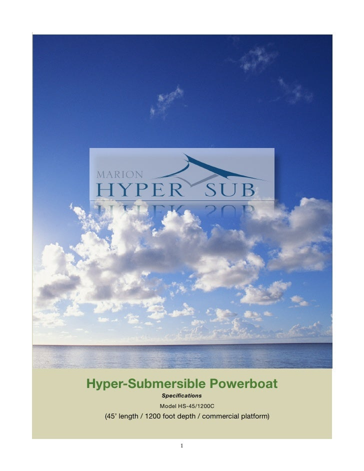 Hyper-Submersible Powerboat                    Specifications                    Model HS-45/1200C   (45' length / 1200 foo...