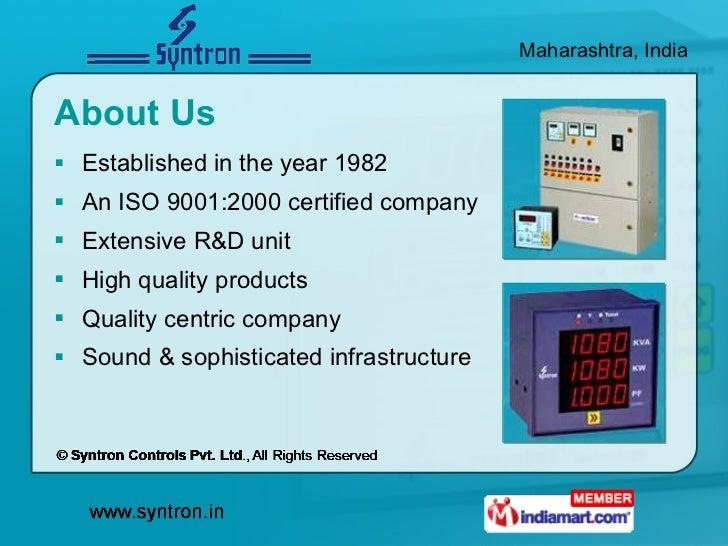 About Us <ul><li>Established in the year 1982  </li></ul><ul><li>An ISO 9001:2000 certified company </li></ul><ul><li>Exte...