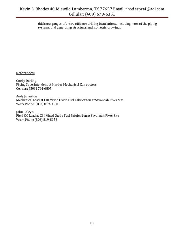 Kevin L. Rhodes 40 Idlewild Lumberton, TX 77657 Email: rhodesprt4@aol.com Cellular: (409) 679-6351 119 thickness gauges of...