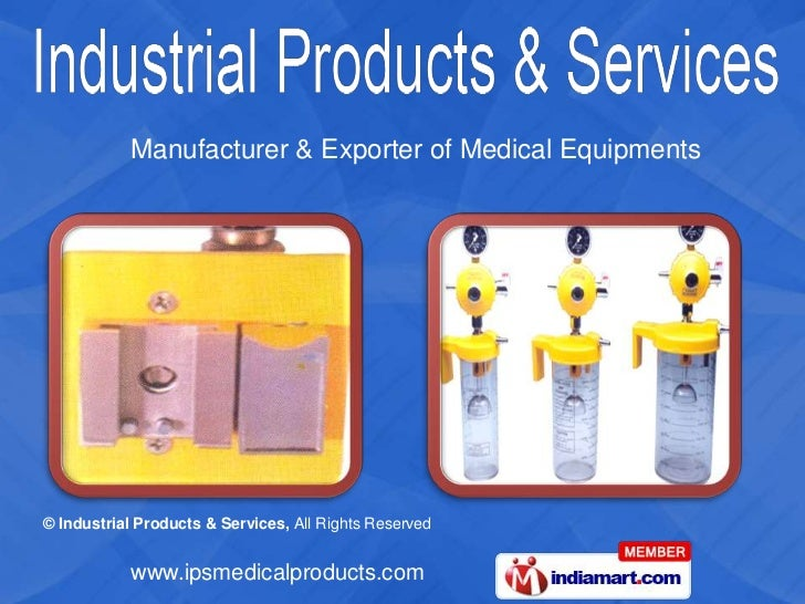 Manufacturer & Exporter of Medical Equipments© Industrial Products & Services, All Rights Reserved           www.ipsmedica...
