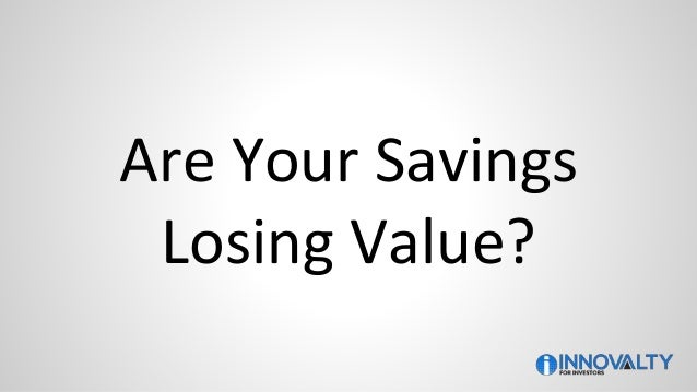 Are Your Savings Losing Value?