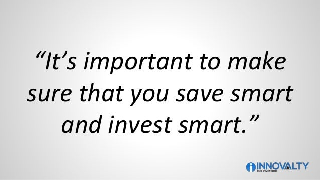 """""""It's important to make sure that you save smart and invest smart."""""""