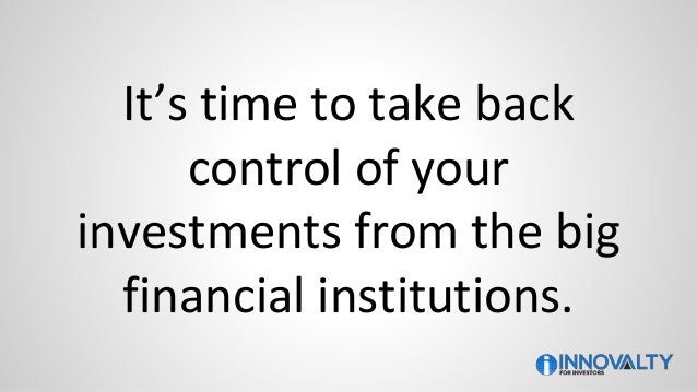 It's time to take back control of your investments from the big financial institutions.