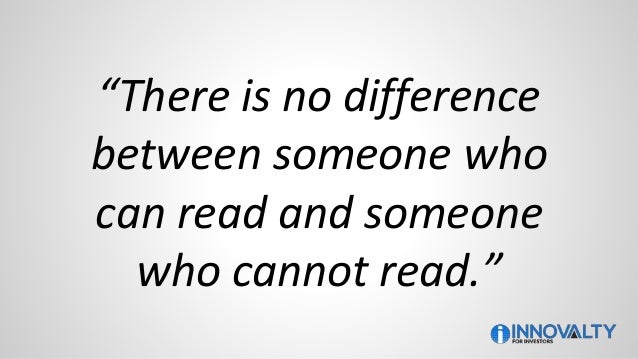 """""""There is no difference between someone who can read and someone who cannot read."""""""