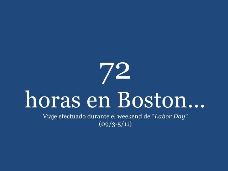 """72 horas en Boston… Viaje efectuado durante el weekend de """" Labor Day """" (09/3-5/11)"""