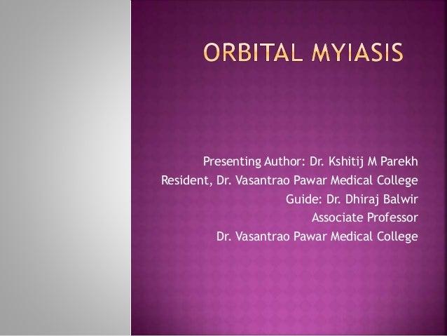 Presenting Author: Dr. Kshitij M Parekh Resident, Dr. Vasantrao Pawar Medical College Guide: Dr. Dhiraj Balwir Associate P...
