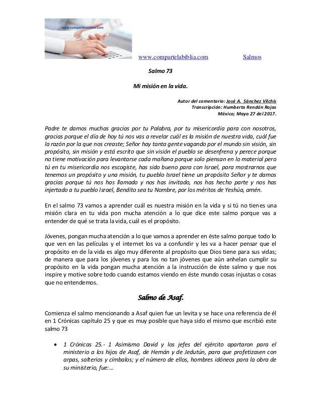 www.compartelabiblia.com Salmos Salmo 73 Mi misión en la vida. Autor del comentario: José A. Sánchez Vilchis Transcripción...