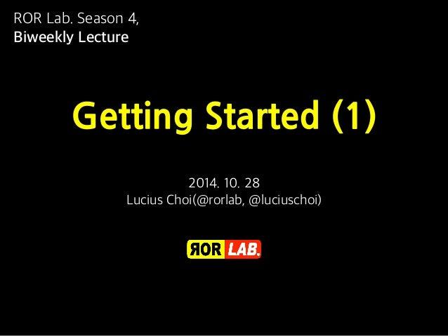 ROR Lab. Season 4,  Biweekly Lecture  Getting