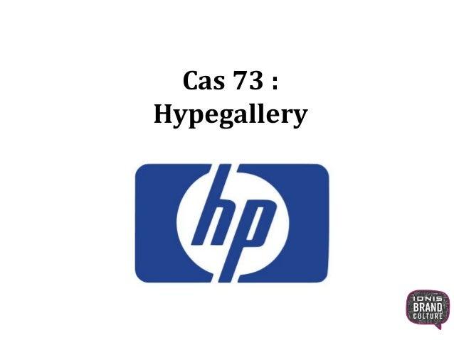 Cas 73 : Hypegallery