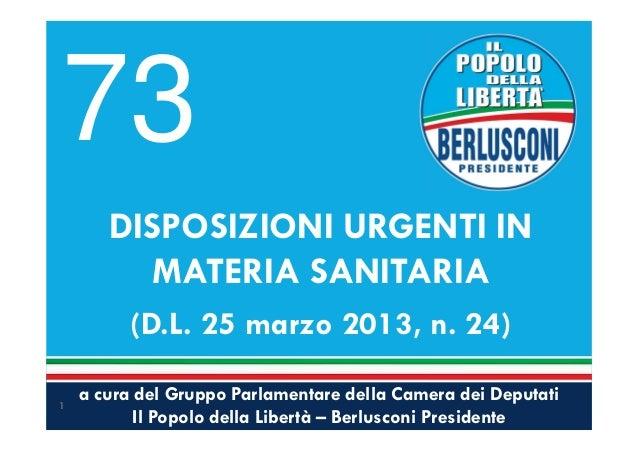 a cura del Gruppo Parlamentare della Camera dei DeputatiIl Popolo della Libertà – Berlusconi PresidenteDISPOSIZIONI URGENT...
