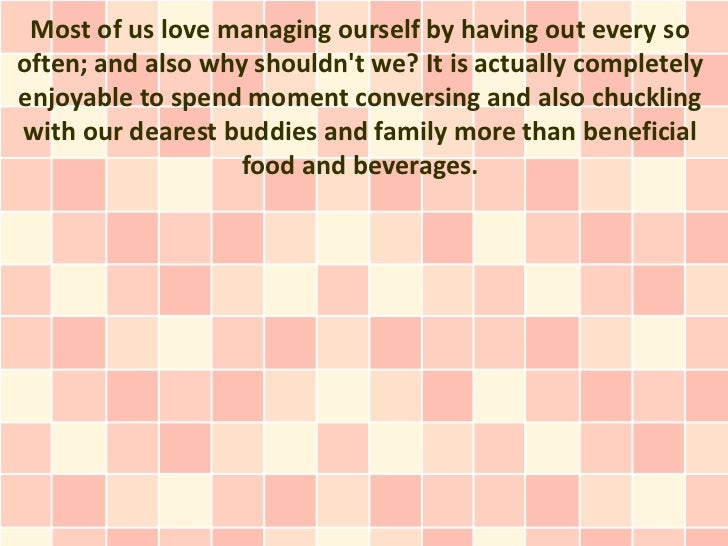 Most of us love managing ourself by having out every sooften; and also why shouldnt we? It is actually completelyenjoyable...
