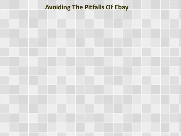 Avoiding The Pitfalls Of Ebay