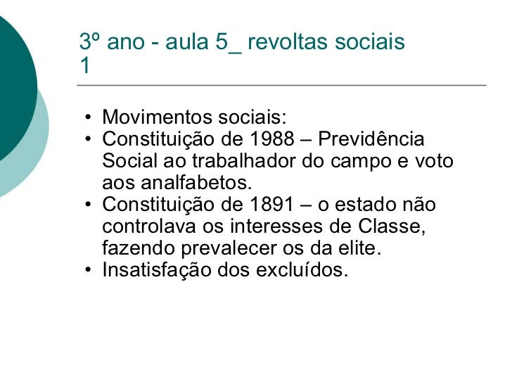 3º ano - aula 5_ revoltas sociais 1 <ul><ul><li>Movimentos sociais:  </li></ul></ul><ul><ul><li>Constituição de 1988 – Pre...