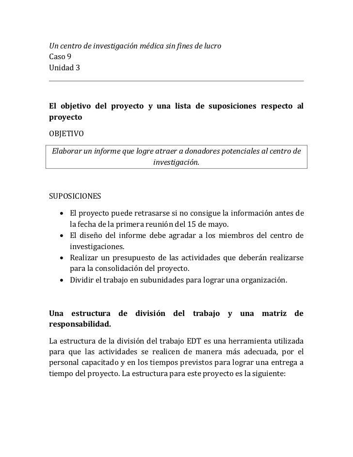 Un centro de investigación médica sin fines de lucroCaso 9Unidad 3El objetivo del proyecto y una lista de suposiciones res...