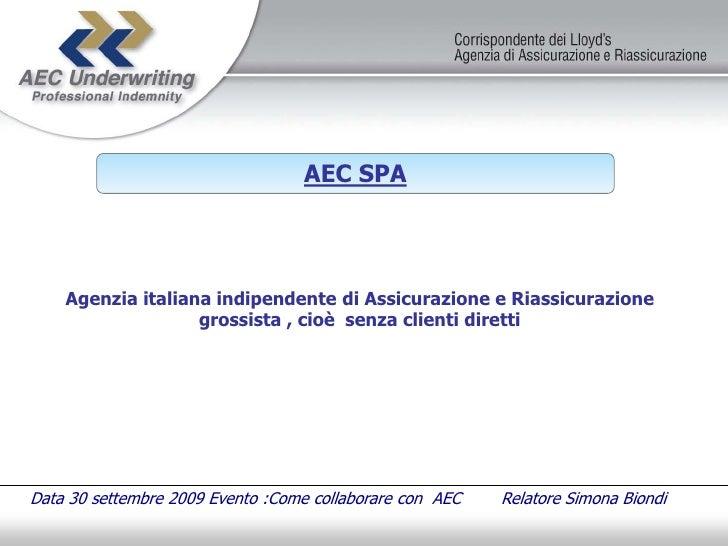 AEC SPA         Agenzia italiana indipendente di Assicurazione e Riassicurazione                    grossista , cioè senza...