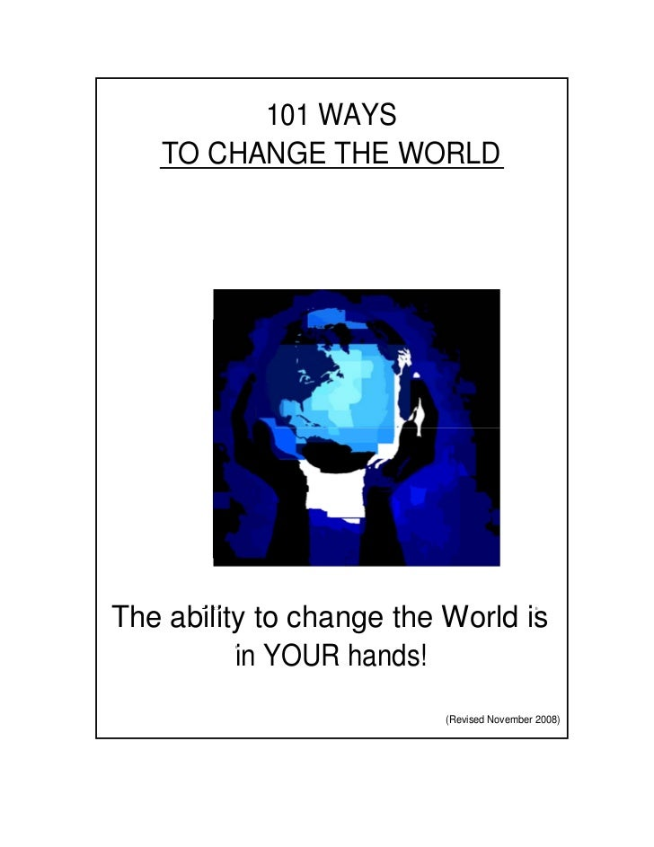 101 WAYS   TO CHANGE THE WORLDThe ability to change the World is       • 0                                  0          in ...