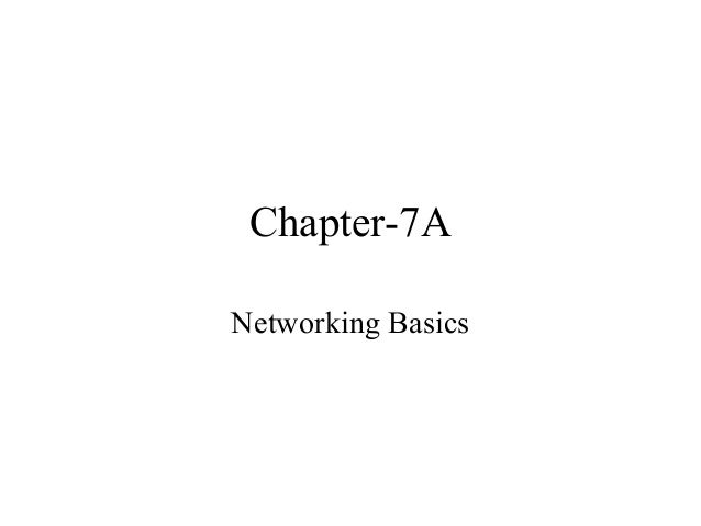 Chapter-7A Networking Basics