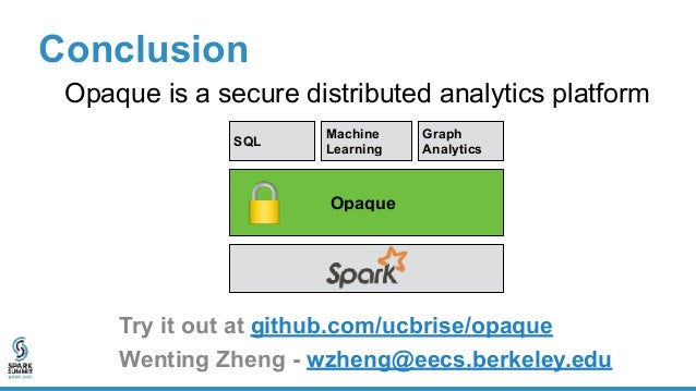 Opaque: A Data Analytics Platform with Strong Security: Spark Summit East talk by Wenting Zheng