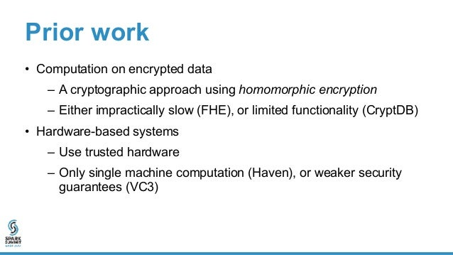 Hardware enclaves • Hardware-protected containers in presence of malicious OS