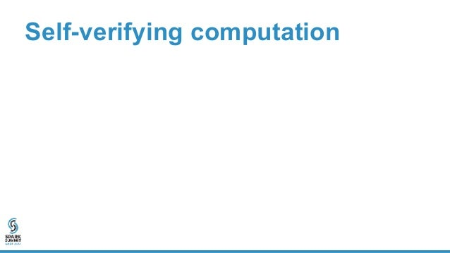 Self-verifying computation 20 1413 15 Task 13 Task 14 Task 15 Task 20 query = SELECT sum(*) FROM table