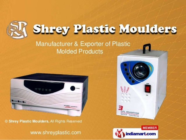 Manufacturer & Exporter of Plastic                        Molded Products© Shrey Plastic Moulders, All Rights Reserved    ...