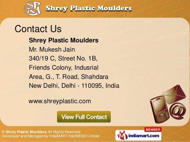 Contact Us              Shrey Plastic Moulders              Mr. Mukesh Jain              340/19 C, Street No. 1B,         ...