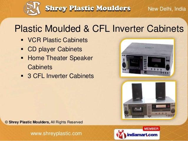 New Delhi, India     Plastic Moulded & CFL Inverter Cabinets          VCR Plastic Cabinets          CD player Cabinets  ...