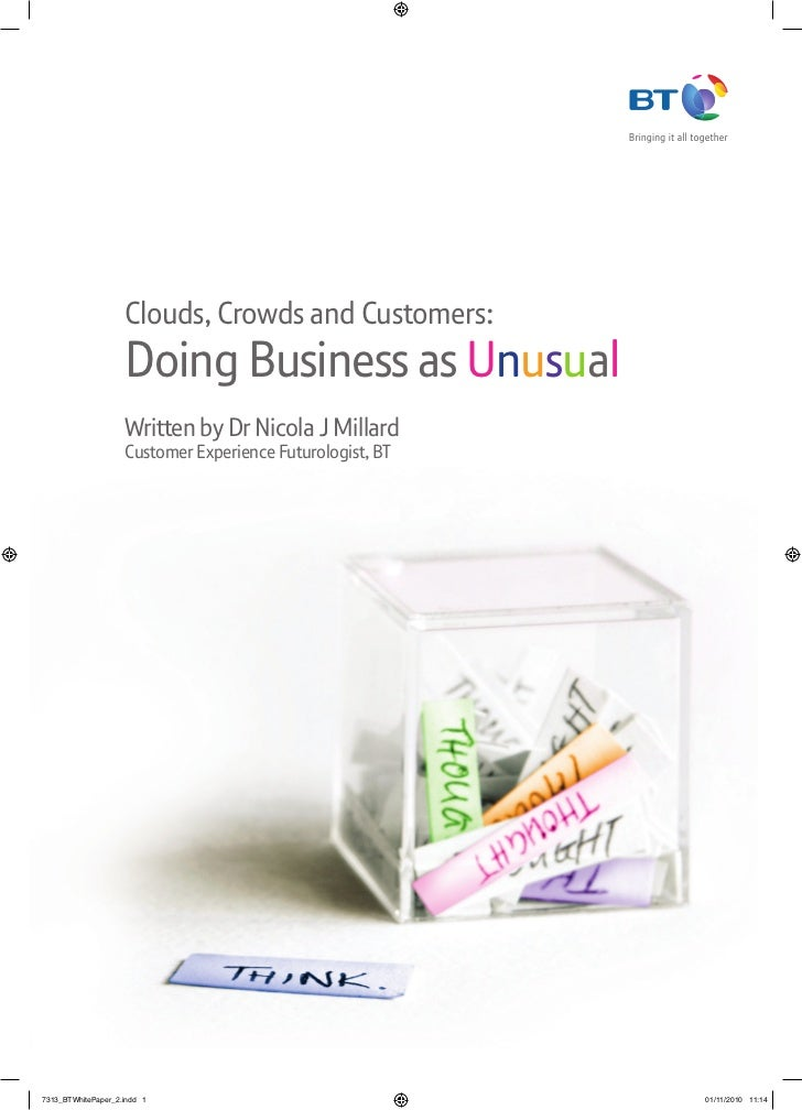 Clouds, Crowds and Customers:                    Doing Business as Unusual                    Written by Dr Nicola J Milla...