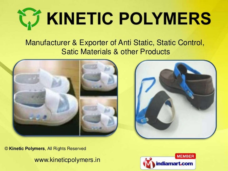 Manufacturer & Exporter of Anti Static, Static Control,                  Satic Materials & other Products© Kinetic Polymer...