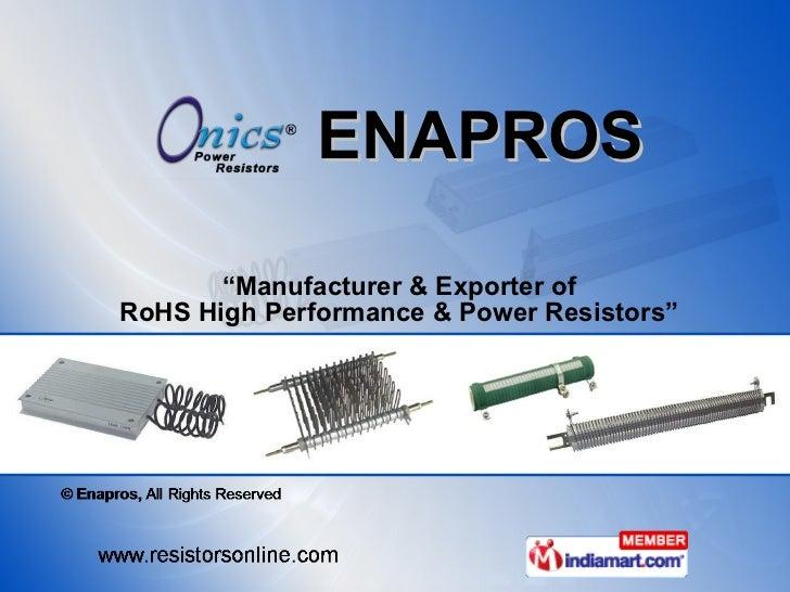 "ENAPROS "" Manufacturer & Exporter of RoHS High Performance & Power Resistors"""