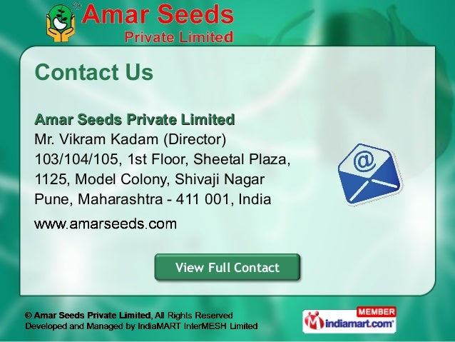 Contact UsAmar Seeds Private LimitedMr. Vikram Kadam (Director)103/104/105, 1st Floor, Sheetal Plaza,1125, Model Colony, S...