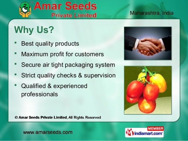 Maharashtra, IndiaWhy Us? Best quality products Maximum profit for customers Secure air tight packaging system Strict ...