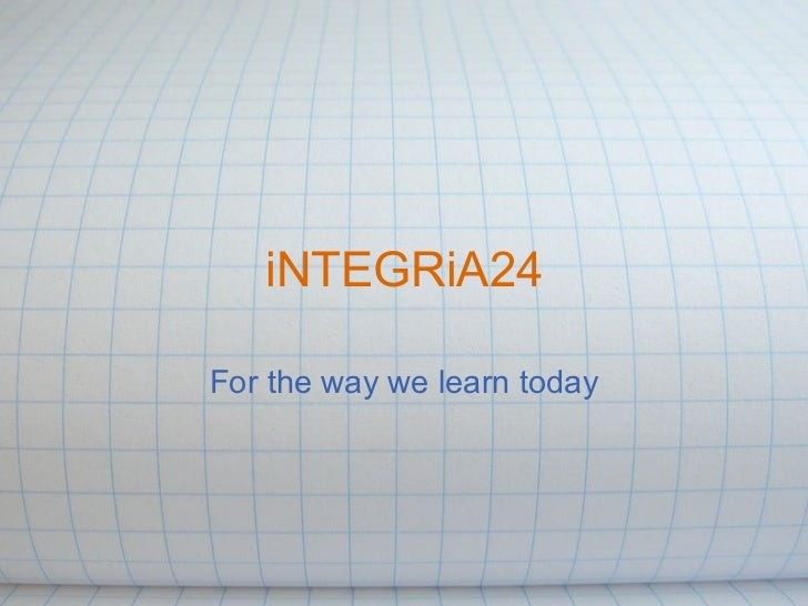 iNTEGRiA24 For the way we learn today