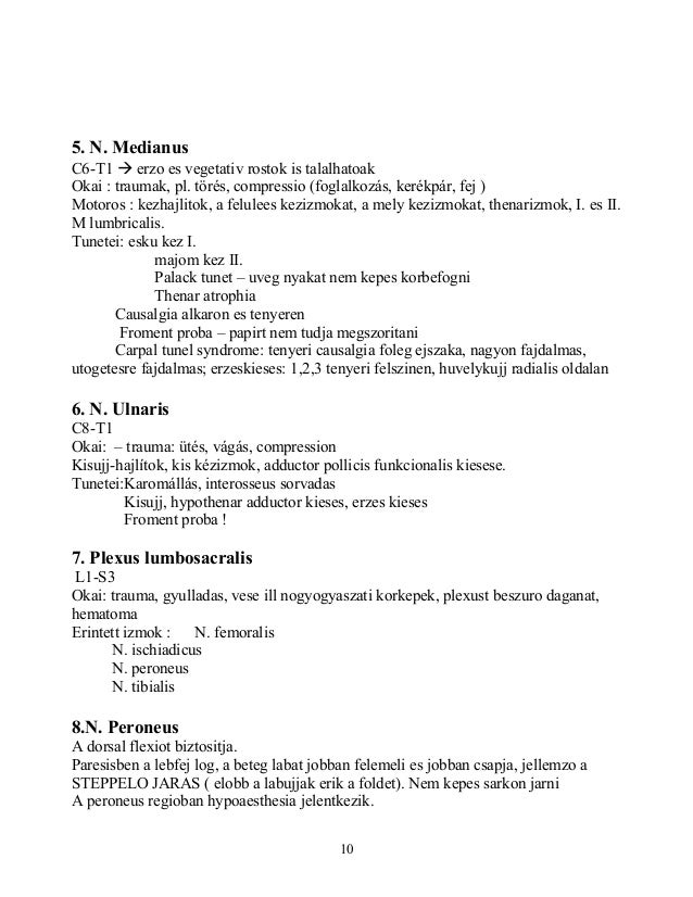 5. N. MedianusC6-T1  erzo es vegetativ rostok is talalhatoakOkai : traumak, pl. törés, compressio (foglalkozás, kerékpár,...