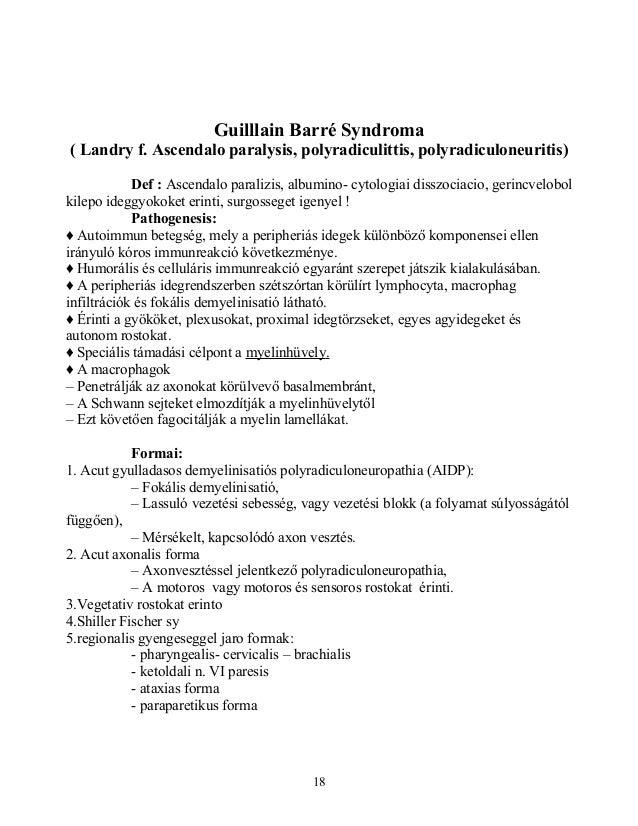 Guilllain Barré Syndroma( Landry f. Ascendalo paralysis, polyradiculittis, polyradiculoneuritis)Def : Ascendalo paralizis,...
