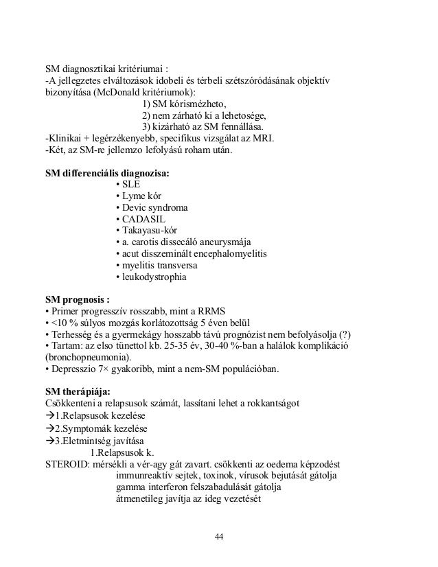 SM diagnosztikai kritériumai :-A jellegzetes elváltozások idobeli és térbeli szétszóródásának objektívbizonyítása (McDonal...