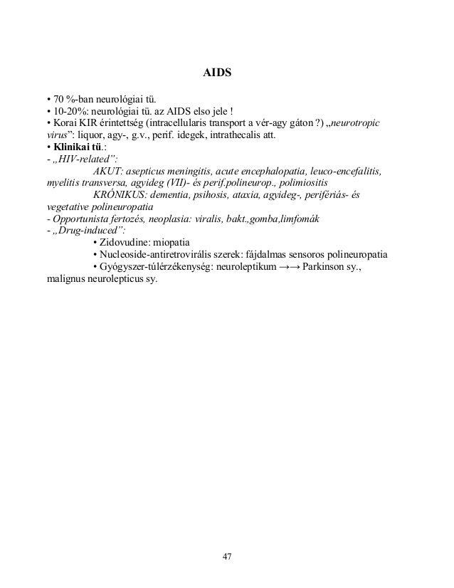 AIDS• 70 %-ban neurológiai tü.• 10-20%: neurológiai tü. az AIDS elso jele !• Korai KIR érintettség (intracellularis transp...