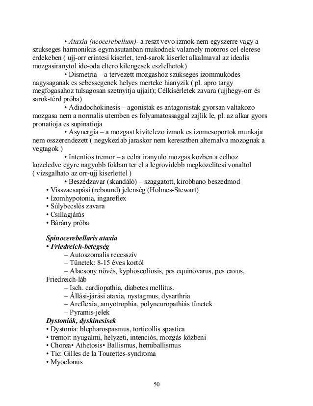• Ataxia (neocerebellum)- a reszt vevo izmok nem egyszerre vagy aszukseges harmonikus egymasutanban mukodnek valamely moto...