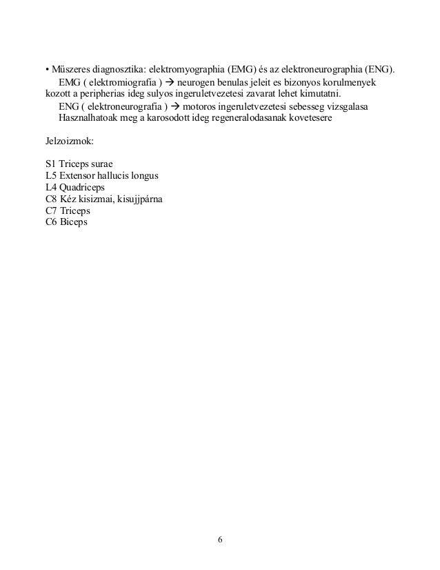 • Műszeres diagnosztika: elektromyographia (EMG) és az elektroneurographia (ENG).EMG ( elektromiografia )  neurogen benul...