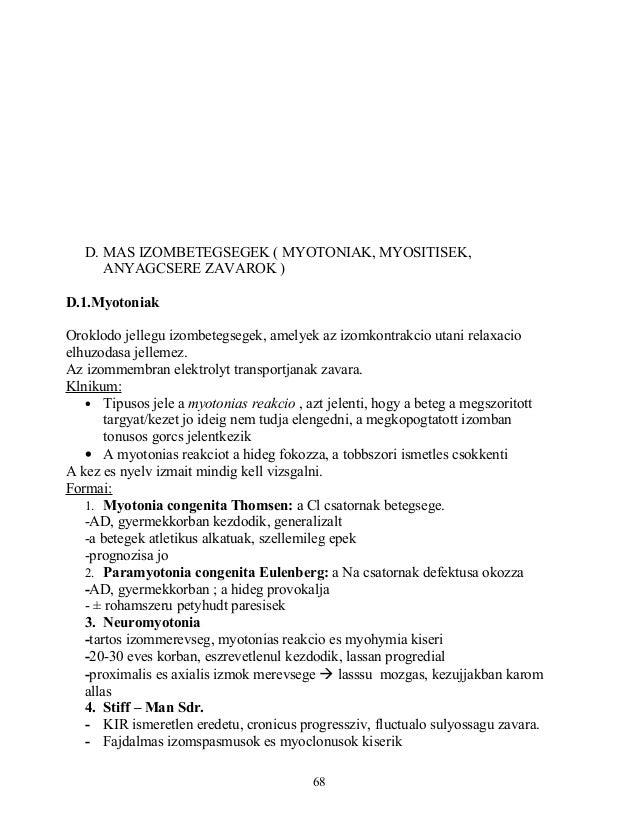 D. MAS IZOMBETEGSEGEK ( MYOTONIAK, MYOSITISEK,ANYAGCSERE ZAVAROK )D.1.MyotoniakOroklodo jellegu izombetegsegek, amelyek az...