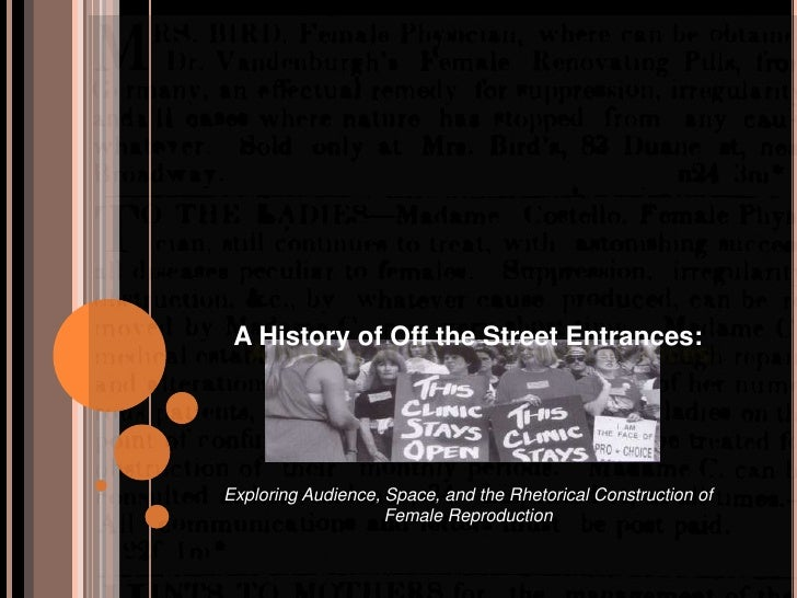 A History of Off the Street Entrances:  Exploring Audience, Space, and the Rhetorical Construction of Female Reproduction<...