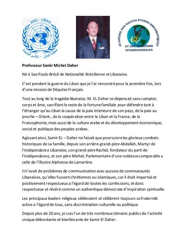 Professeur Samir Michel Daher Né à Sao Paulo Brésil de Nationalité Brésilienne et Libanaise. C'est pendant la guerre du Li...