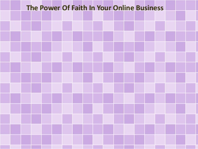 The Power Of Faith In Your Online Business