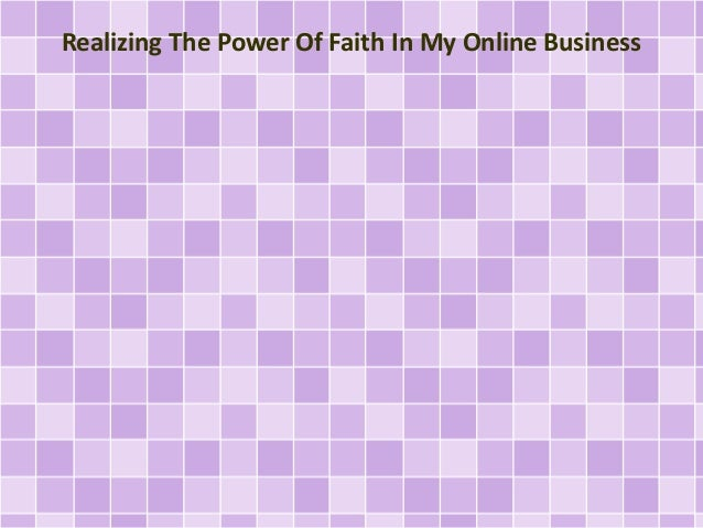 Realizing The Power Of Faith In My Online Business