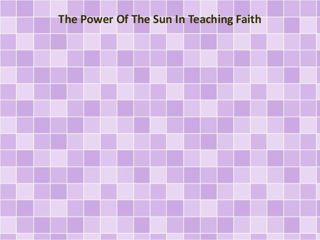 The Power Of The Sun In Teaching Faith