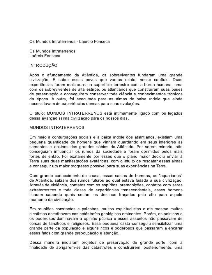 Os Mundos Intraterrenos - Laércio FonsecaOs Mundos IntraterrenosLaércio FonsecaINTRODUÇÃOApós o afundamento da Atlântida, ...