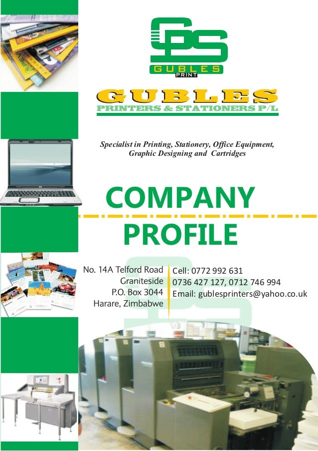 COMPANY PROFILE Cell: 0772 992 631 0736 427 127, 0712 746 994 Email: gublesprinters@yahoo.co.uk Specialist in Printing, St...