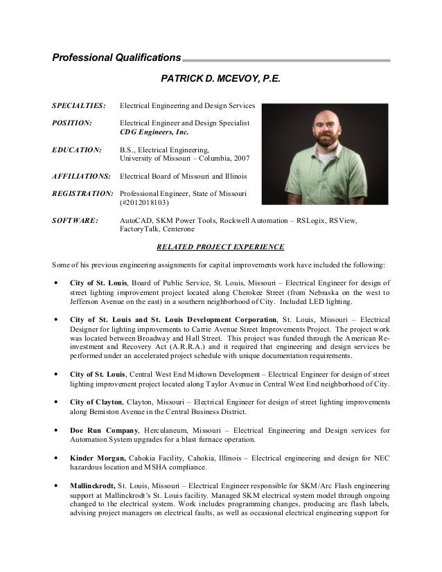 Boilerplate Resume PDM_15027. Professional Qualifications PATRICK D.  MCEVOY, P.E. SPECIALTIES: Electrical Engineering and Design Services  POSITION ...