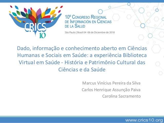 Dado, informação e conhecimento aberto em Ciências Humanas e Sociais em Saúde: a experiência Biblioteca Virtual em Saúde -...